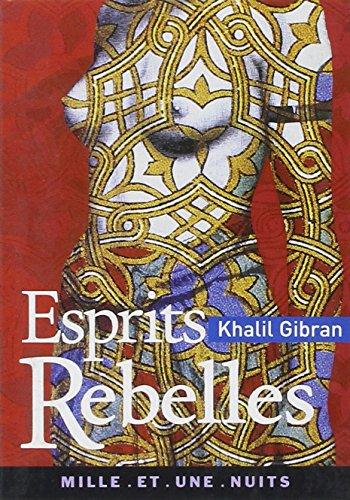 ESPRITS REBELLES: GIBRAN KHALIL