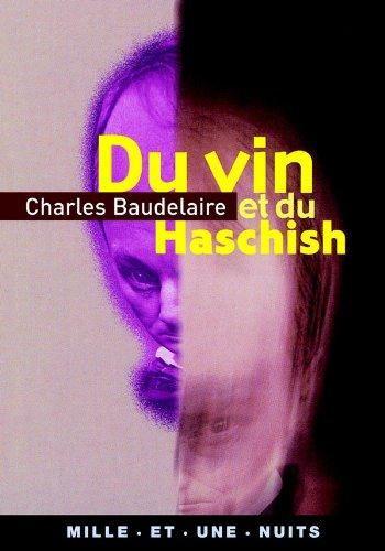 Du vin et du haschisch comparés comme: Baudelaire, Charles