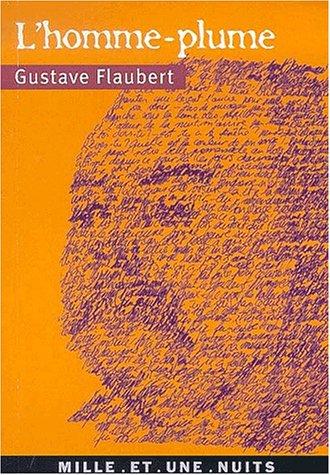 L'homme-plume (La petite collection): Flaubert, Gustave