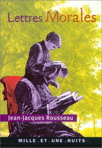 Lettres morales [Mass Market Paperback] [Aug 27,: Jean-Jacques Rousseau