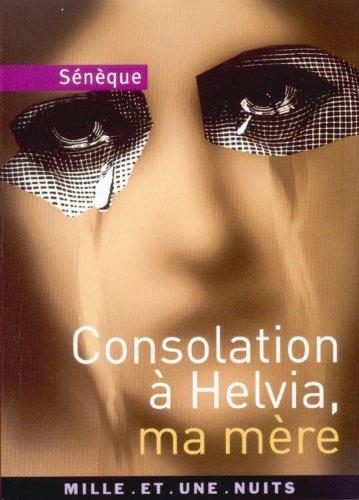 9782842056988: Consolations à Helvia, ma mère