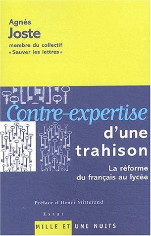 9782842057152: Contre expertise d'une trahison : La Réforme du français au lycée