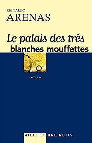 Le Palais des très blanches mouffettes (2842059069) by Reinaldo Arenas