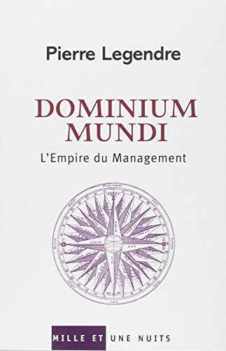 Dominium Mundi: L'Empire du Management (2842059344) by Pierre Legendre