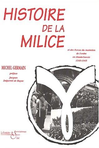 9782842060411: Histoire de la Milice et des forces du maintien de l'ordre en Haute-Savoie 1940-1945 : Guerre civile en Haute-Savoie