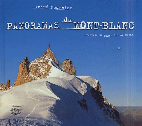 Panoramas du Mont Blanc: Andre Fournier with