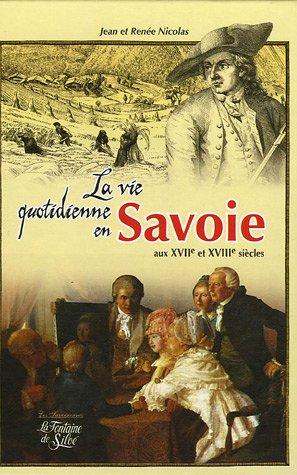 9782842062965: La vie quotidienne en Savoie au XVIIe et XVIIIe siècles