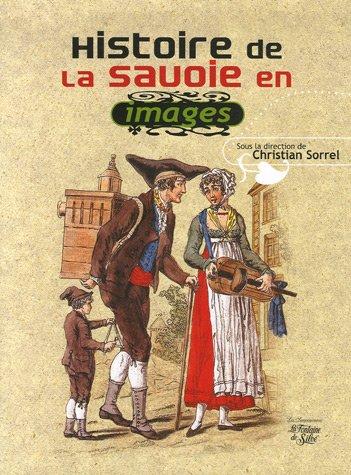 9782842063474: Histoire de la Savoie : Images et r�cits