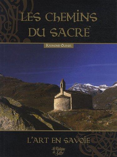 9782842063504: Les chemins du sacré : Livre 1 : L'art sacré en Savoie