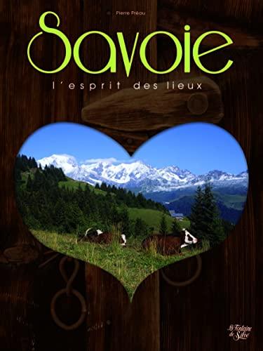 Savoie, l'esprit des lieux: n/a