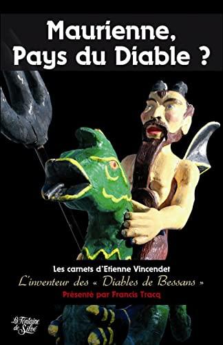 9782842066130: Maurienne, Pays du Diable? : Les carnets d'Etienne Vincendet L'inventeur des