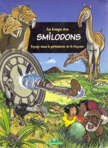 9782842073022: Au temps des smilodons : Voyage dans la Préhistoire de la Guyane
