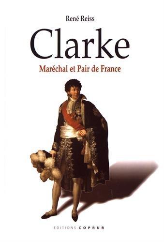 9782842080495: Clarke : mar�chal et pair de France