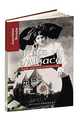 9782842081928: Juifs d'Alsace : Huit siècles d'histoire
