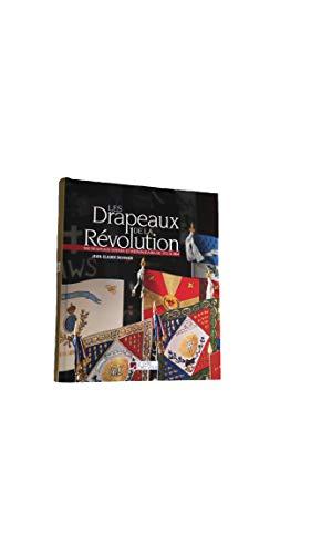 9782842082307: Les Drapeaux de la Révolution : 800 drapeaux royaux et républicains de 1771 à 1804