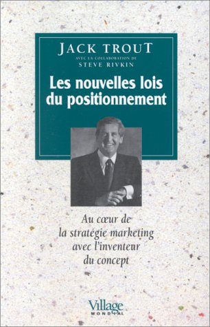 9782842110130: Les Nouvelles Lois du positionnement : Au coeur de la stratégie marketing avec l'inventeur du concept