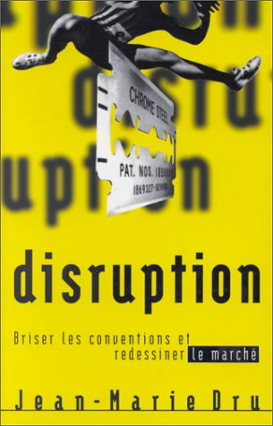 9782842110239: Disruption : Bousculer les conventions et déplacer le marché