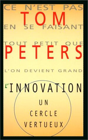 L'innovation, un cercle vertueux: Peters, Tom