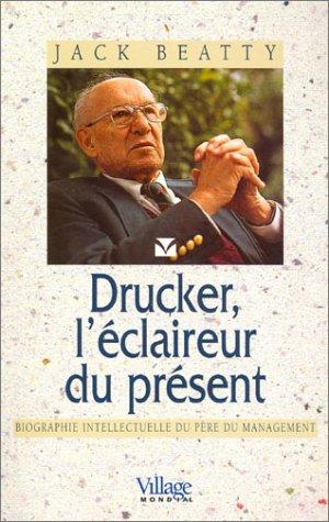 9782842110451: Drucker, l'éclaireur du présent : Biographie intellectuelle du père du management