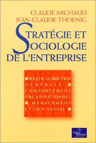 9782842111496: Strat�gie et sociologie de l'entreprise : R�le de la r�daction, comportement organisationnel, Management et lieu social
