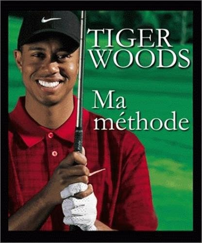 9782842111649: Tiger Woods Ma m�thode