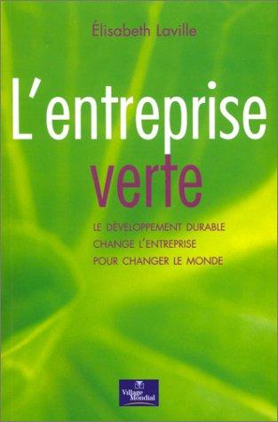 L'entreprise verte : Le développement durable change: Laville, Elisabeth