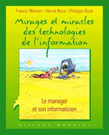9782842112127: Mirages et miracles des technologies de l'information : Le manager et son informaticien