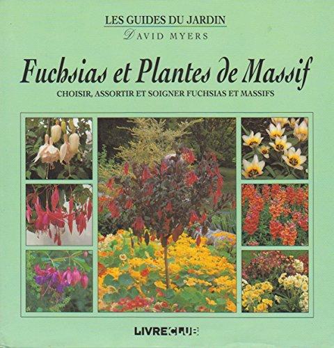 9782842160586: Fuchsias et plantes de massif (Les guides du jardin)