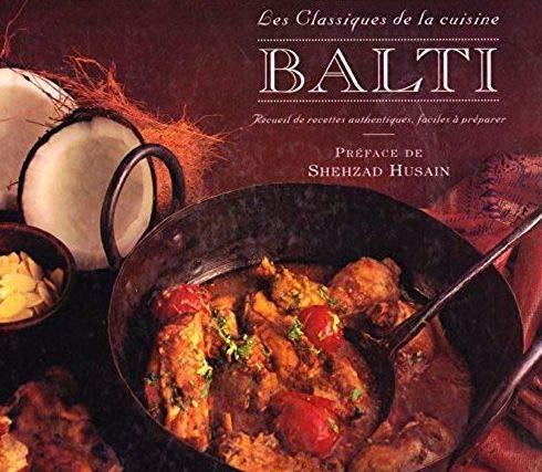 9782842160708: Balti, les classiques de la cuisine : Recueil de recettes authentiques, faciles à préparer