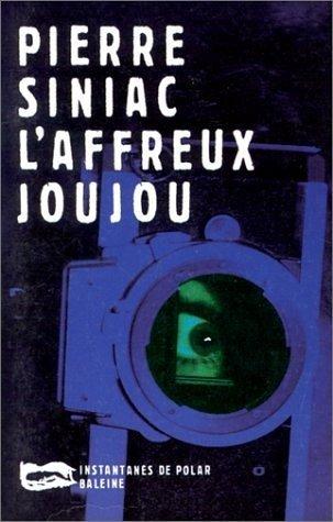 L'affreux joujou: Siniac, Pierre
