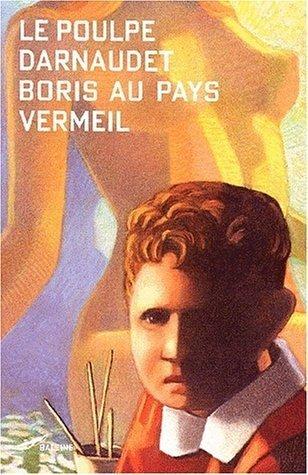 9782842193621: Le Poulpe : Boris au pays vermeil
