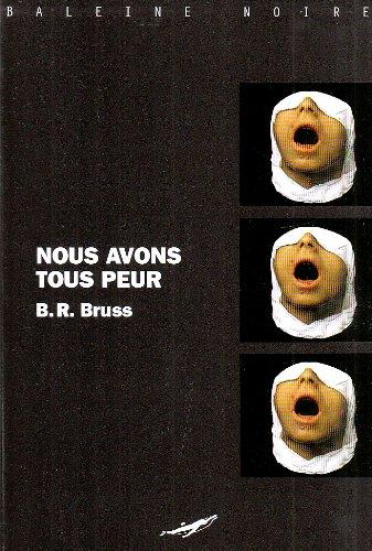 Nous avons tous peur: B.R.Bruss