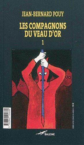 Les compagnons du veau d'or: Jean-Bernard Pouy