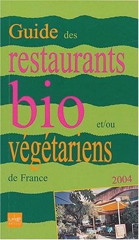 9782842211080: Guide restaurants bio/vegetarien 2004