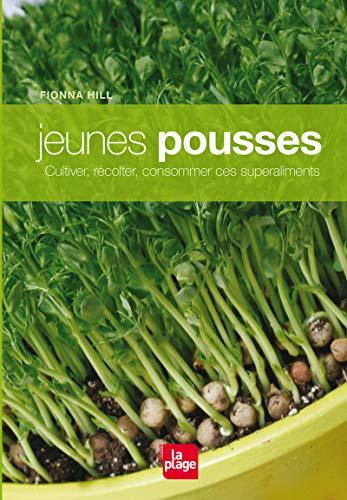 9782842212384: Jeunes pousses : Cultiver, récolter, consommer ces superaliments