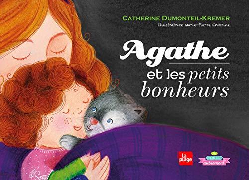 Agathe et les petits bonheurs: Dumonteil-Kremer, Catherine
