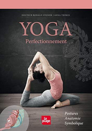 Yoga - Perfectionnement: Steiner, Ronald