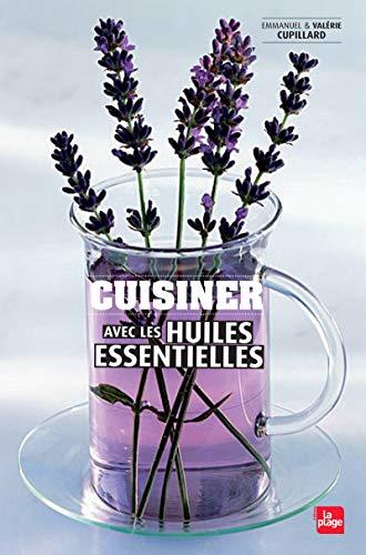 9782842214074: Cuisiner avec les huiles essentielles et les eaux florales