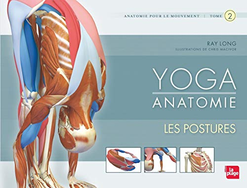 yoga anatomie t.2 ; les postures: Long Ray