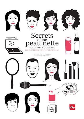 9782842214777: Secrets d'une peau nette : Solutions naturelles pour en finir avec les boutons