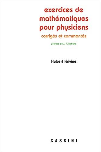 9782842250379: Exercices de mathematiques pour physiciens commentes et corriges (Col.Cassini (Vu)