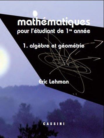 9782842250973: Mathématiques pour l'étudiant de 1e année : Volume 1 Algèbre et géométrie
