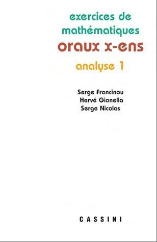 9782842251352: Exercices de mathématiques des oraux de l'Ecole polytechnique et des Ecoles normales supérieures : Analyse Tome 1
