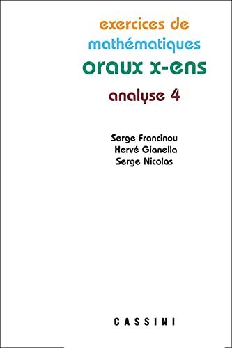 9782842251574: Exercices de mathématiques des oraux de l'Ecole polytechnique et des Ecoles normales supérieures : Analyse Tome 4