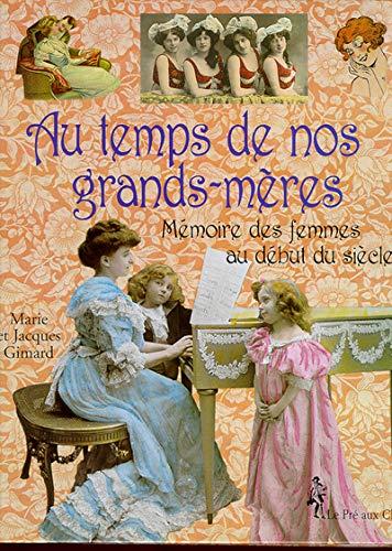 Au temps de nos grands-mères: MARIE GIMARD; JACQUES GIMARD