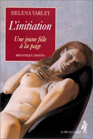 9782842280444: L'INITIATION. Une jeune fille à la page (Bibliothèque libertine)