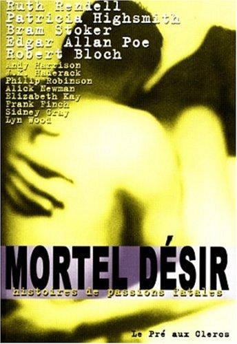 9782842280963: Mortel désir. Histoires de passions fatales
