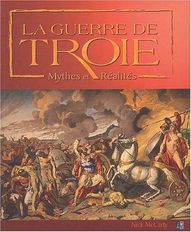 9782842282028: La Guerre de Troie : Mythes et R�alit�s