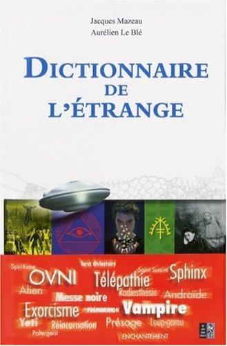 Dictionnaire de l'étrange: Jacques Mazeau; Aurélien