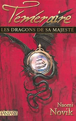 9782842282936: Téméraire, Tome 1 : Les dragons de sa majesté